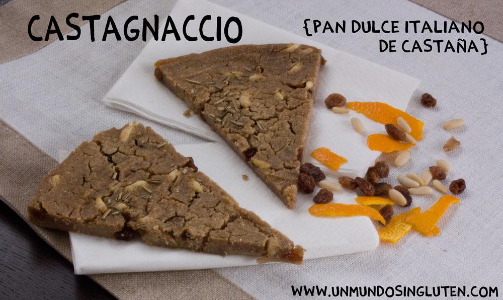 Castagnaccio, pan dulce de castañas (Receta italiana sin gluten)
